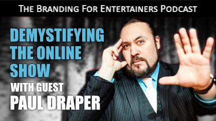 BFE EP09: Demystifying The Online Show with guest Paul Draper