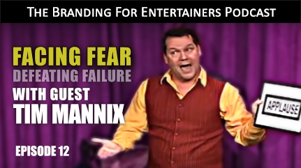 BFE EP12: Facing Fear- Defeating Failure with Tim Mannix