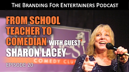 From School Teacher to Comedian, with Sharon Lacey